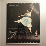 Becoming A Ballerina. A Nutcracker Story Hardcover Book   - You Go Girl Dancewear