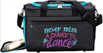 Sassi Designs NMC-02 Never Miss a Chance to Dance Duffel - You Go Girl Dancewear