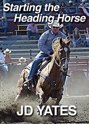 J.D. Yates - Starting The Heading Horse