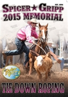 Spicer Gripp Memorial Tie Down Roping 2015 DVD