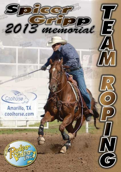 Spicer Gripp Memorial Team Roping 2013 DVD