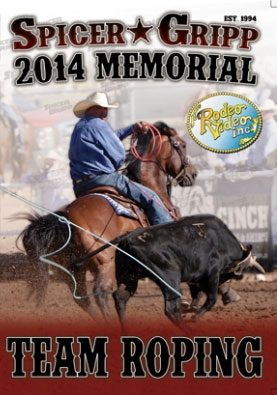 Spicer Gripp Memorial Team Roping 2014 DVD