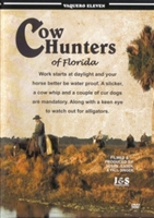 Vaquero Series Volume#11 - Cow Hunters of Florida