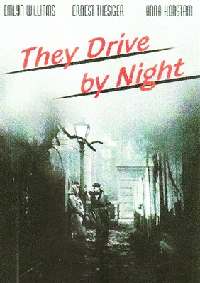 They Drive by Night (1938) Arthur B. Woods; Emlyn Williams, Anna Konstam