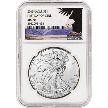 2015 American Silver Eagle - NGC MS70 - First Day of Issue - Bald Eagle Label