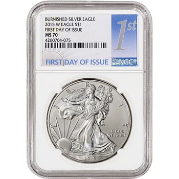 2015-W American Silver Eagle Burnished - NGC MS70 - First Day Issue - 1st Label