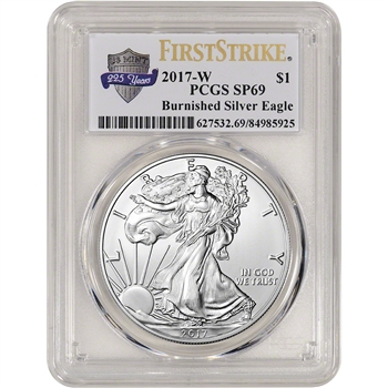 2017-W American Silver Eagle Burnished - PCGS SP69 - First Strike 225th Label