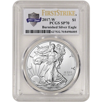 2017-W American Silver Eagle Burnished - PCGS SP70 - First Strike 225th Label
