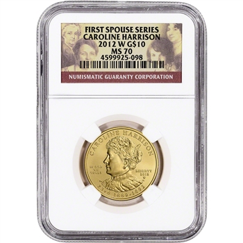 2012-W US First Spouse Gold 1/2 oz BU $10 - Caroline Harrison NGC MS70