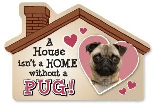 A House Isn't a Home without a Pug Magnet