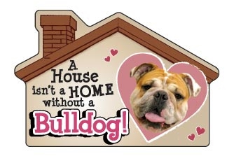 A House Isn't a Home without a Bulldog Magnet