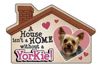 A House Isn't a Home without a Yorkie Magnet