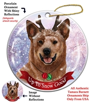 Australian Cattle Dog Red Tick - Up to Snow Good Holiday Ornament - Made in the USA