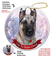 Belgian Malinois Gray - Up to Snow Good Holiday Ornament - Made in the USA