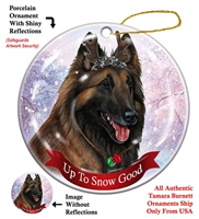 Belgian Tervuren Mahogany - Up to Snow Good Holiday Ornament - Made in the USA