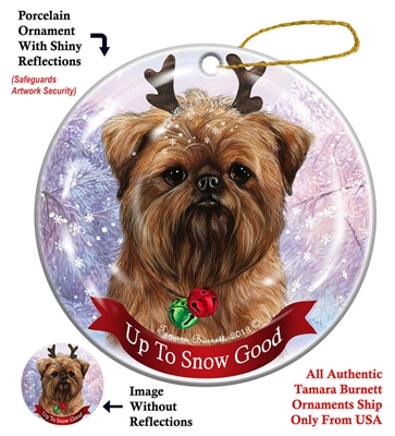 Brussels Griffon - Up to Snow Good Holiday Ornament - Made in the USA