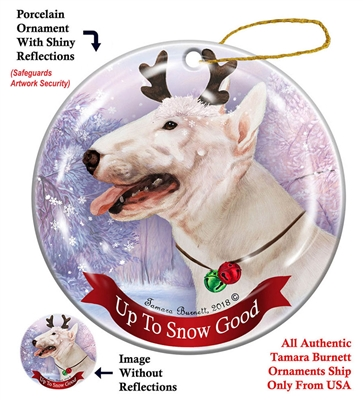 Bull Terrier White - Up to Snow Good Holiday Ornament - Made in the USA