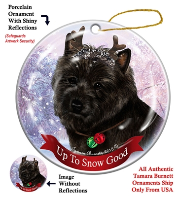 Cairn Terrier Black Brindle- Up to Snow Good Holiday Ornament - Made in the USA
