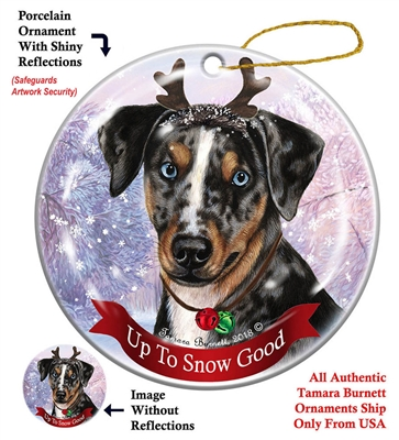 Catahoula Leopard Dog - Up to Snow Good Holiday Ornament - Made in the USA
