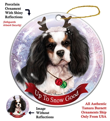 Cavalier King Charles Tri - Up to Snow Good Holiday Ornament - Made in the USA