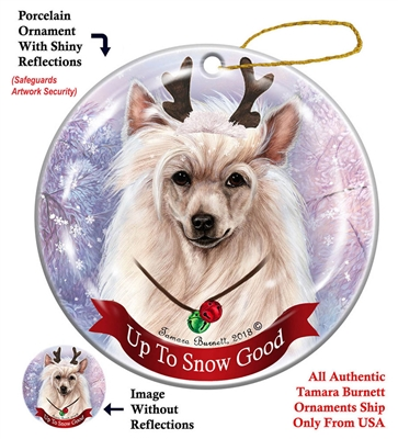 Chinese Crested Powderpuff - Up to Snow Good Holiday Ornament - Made in the USA