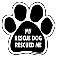 My Rescue Dog Rescued Me Paw Magnet