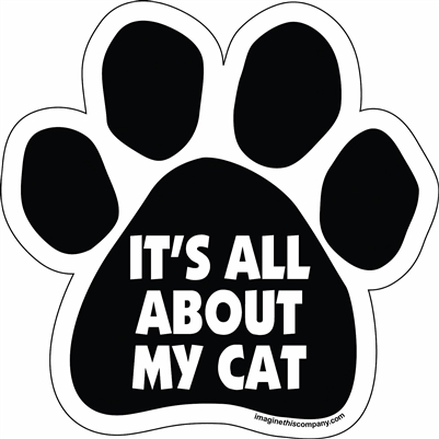 It's All About My Cat Paw Magnet