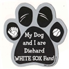 My Dog and I are Diehard White Sox Fans Magnet
