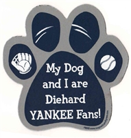 My Dog and I are Diehard Yankees Fans Magnet