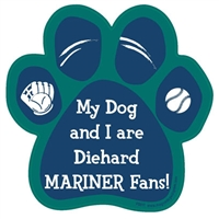 My Dog and I are Diehard Mariners Fans Magnet
