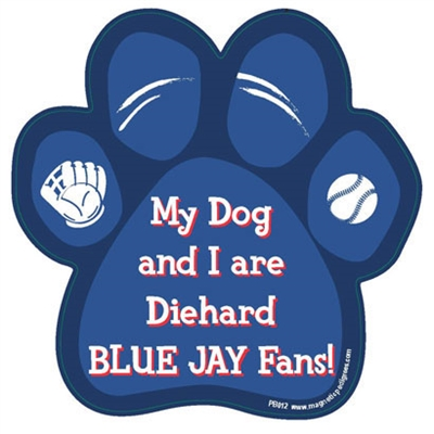 My Dog and I are Diehard Blue Jays Fans Magnet