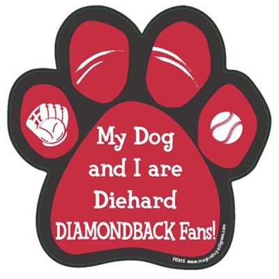 My Dog and I are Diehard Diamondbacks Fans Magnet