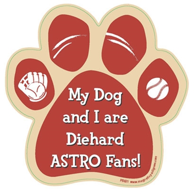 My Dog and I are Diehard Astros Fans Magnet