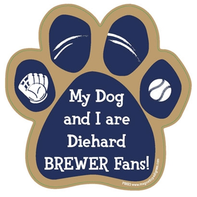 My Dog and I are Diehard Brewers Fans Magnet