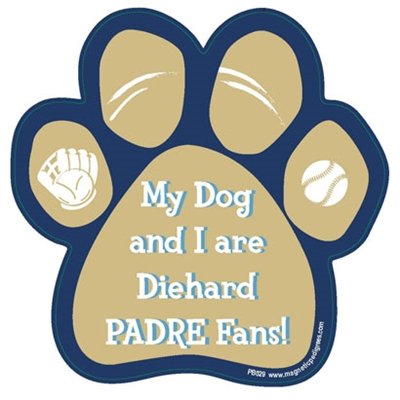 My Dog and I are Diehard Padres Fans Magnet