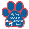 My Dog Poops on BREWERS Fans (Cubs Colors) Magnet