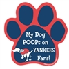 My Dog Poops on YANKEES Fans (Red Sox Colors) Magnet