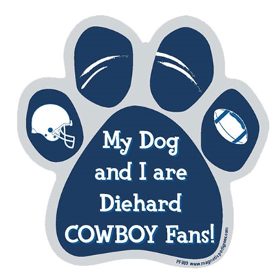 My Dog and I are Diehard Cowboys Fans Magnet