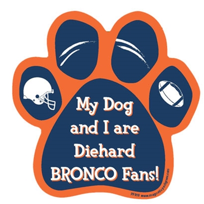 My Dog and I are Diehard Broncos Fans Magnet