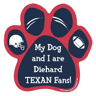 My Dog and I are Diehard Texans Fans Magnet
