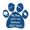 My Dog and I are Diehard Colts Fans Magnet
