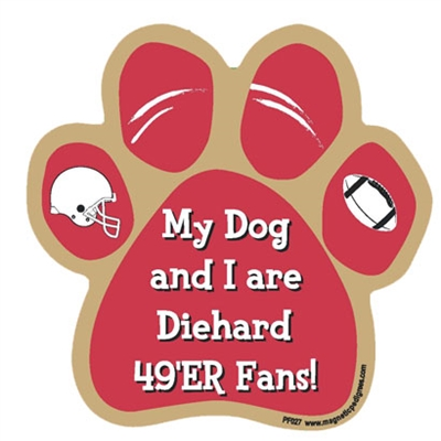 My Dog and I are Diehard 49ers Fans Magnet