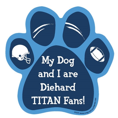 My Dog and I are Diehard Titans Fans Magnet