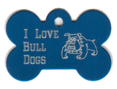 I Love Bull Dogs Bone Pet Tag
