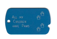 All My Children Have Paws Military Tag