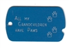 All My Grandchildren Have Paws Military Tag