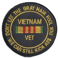 6858 - VIETNAM VET - DON'T LET THE GREY HAIR FOOL YOU souvenir embroidered patch