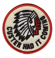 7215 - CUSTER HAD IT COMING novelty embroidered patch