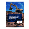 Lubricants for Civil, Construction and Earthmoving