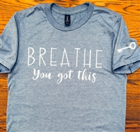Breathe You Got This T shirt